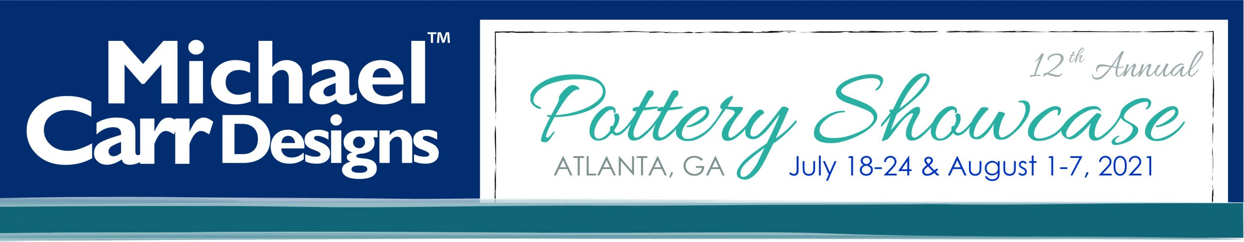 Michael Carr Pottery Showcase Information: July 18th - 24th and August 1st - 7th in Atlanta, GA